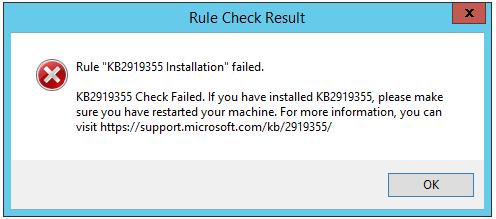 Installing SQL Server 2016 on Windows Server 2012 R2: Rule KB2919355 failed