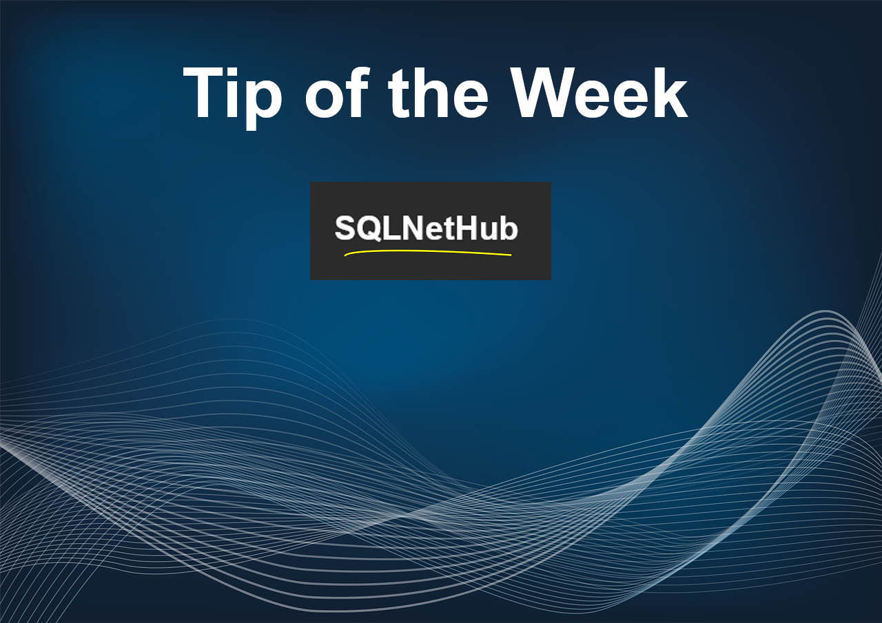 SQLNetHub - Tip of the Week